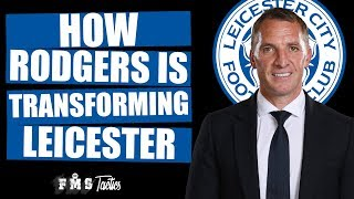 The Tactics Behind Brendan Rodgers' Leicester Success   How Rodgers Transformed Leicester City  