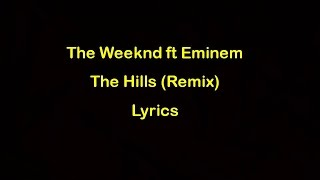 The Weeknd Ft Eminem   The Hills Remix [Lyrics] Official Audio