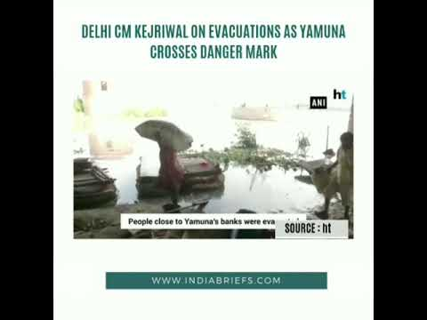 Kejriwal said that temporary tents had been set up to allow people who live along the river's banks.