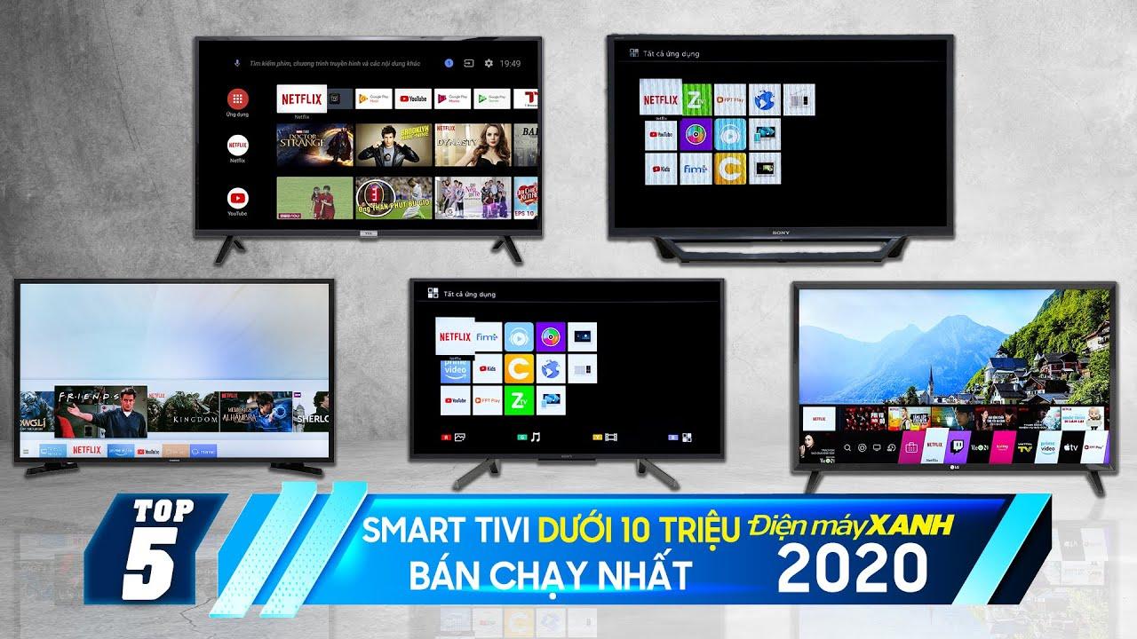 Top 5 Smart tivi dưới 10 triệu bán chạy nhất năm 2020 tại Điện máy XANH