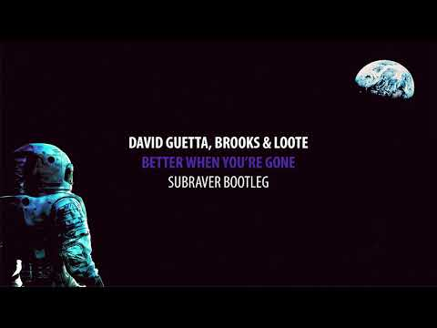 David Guetta Brooks Amp Loote Better When Youre Gone Subraver Bootleg Free Release