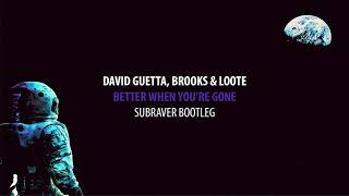David Guetta, Brooks & Loote   Better When You're Gone (Subraver Hardstyle Bootleg)
