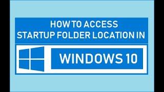 How To Find Windows 10 Startup Folder