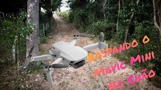 Drone Mavic Mini Raspando o chão