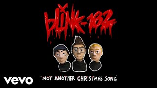 Blink 182   Not Another Christmas Song (Official Audio)
