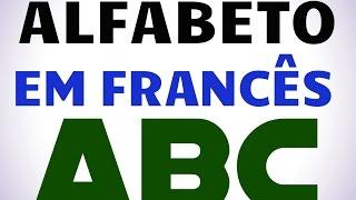 Alfabeto em Francês + Pronunciação
