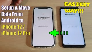 How to Setup and Move Data From Android to iPhone 12 / iPhone 12 Pro/Max