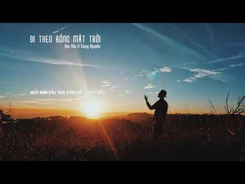 Lyrics || Đi theo bóng mặt trời - Đen Vâu ft Giang Nguyễn