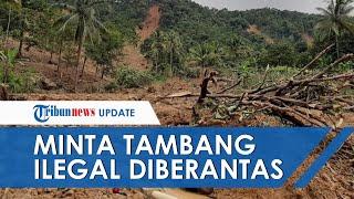 Seluas 178 Hektar Tambang Emas Ilegal Jadi Penyebab Banjir di Lebak, Ini Penjelasan Pihak TNGHS