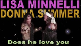 Lisa Minnelli et Donna Summer - Does he love you