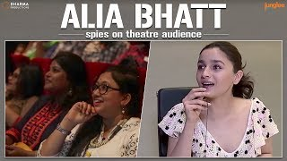 Alia Bhatt spies on theatre audiences | Raazi | 11 May 2018