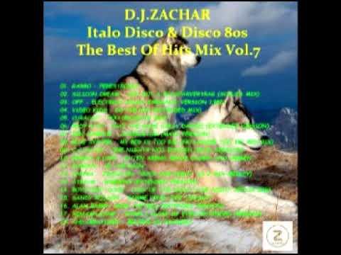 D J ZACHAR Italo Disco & Disco 80s The Best Of Hits Mix Vol