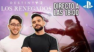 Destiny 2 LOS RENEGADOS - DIRECTO + SORTEO con Spursito, LMDShow y UniversoDestiny