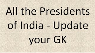 All the Presidents of India - Update your General Knowledge