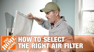How To Select The Right Air Filter | The Home Depot