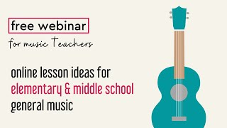 Online Lesson Ideas For Elementary And Middle School General Music Teachers