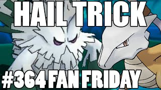 Abomasnow  - (Pokémon) - Trick Room + HAIL! Pokemon Omega Ruby Alpha Sapphire WiFi Battle! Fan Fridays #364 Mason