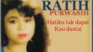Ratih Purwasih - Hatiku Tak Dapat Kau Dustai