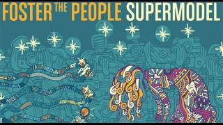 Foster The People - The Truth (Supermodel)