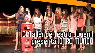 preview picture of video 'El Taller de Teatro Juvenil presenta: OTRO MUNDO'