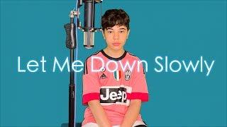 Let Me Down Slowly - Alec Benjamin | Christian Lalama