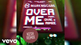 Mark McCabe   Over Me (Kesh Remix) Ft. Ovie, Aimée