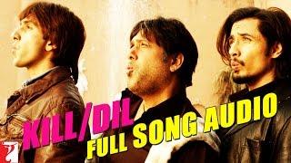 "Video thumbnail of ""Kill Dil - Full Song Audio | Kill Dil | Ranveer Singh | Ali Zafar | Govinda"""