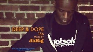 Sexy Vocal Soulful House DJ Mix by JaBig - DEEP & DOPE 156