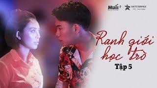 RANH GIỚI HỌC TRÒ | TẬP 5 - Tập cuối | Season 1 | Phim Học Đường Cấp 3 | Web Drama | muối tv
