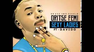 Oritse Femi Ft Davido   Sexy Lady NEW OFFICIAL 2014