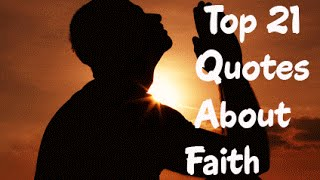 Top 21 Quotes About Faith ||  Keeping Your Faith Quotes & Saying