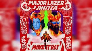Major Lazer & Anitta   Make It Hot (Official Audio)