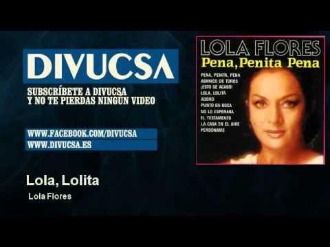 Lola, Lolita - Lola Flores