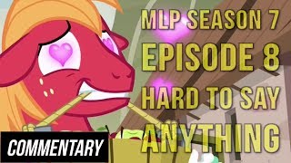 """[Blind Commentary] My Little Pony: FiM Season 7 Episode 8 -""""Hard to Say Anything"""""""