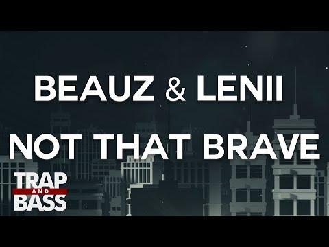 Beauz & Lenii - Not That Brave