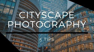 5 Tips For Shooting Cityscapes