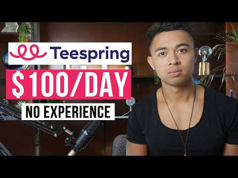 How To Make Money With Teespring In 2021 (For Beginners)
