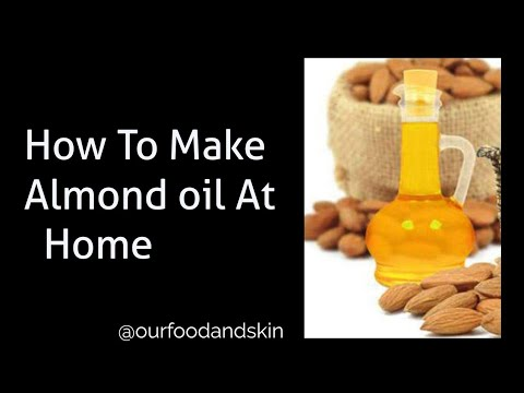 HOW TO MAKE ALMOND OIL AT HOME
