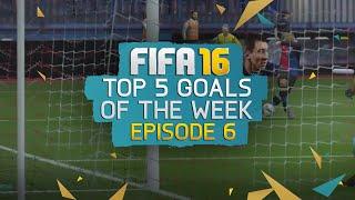 Top 5 Goals Of The Week! Episode 6 | FIFA 16