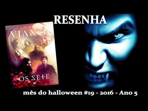 [RESENHA] Os Sete - André Vianco | Mês do Halloween #19 - ANO 5