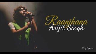Raanjhana Song (lyrics) : Arijit Singh - YouTube
