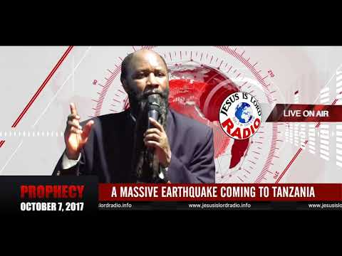 PROPHECY OF A MASSIVE EARTHQUAKE COMING TO TANZANIA, PROPHET DR . OWUOR!