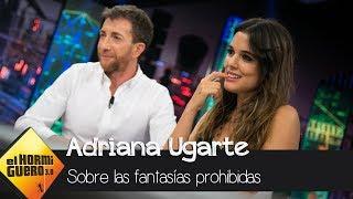 Pablo Motos y Adriana Ugarte, sobre fantasías sexuales con personas prohibidas - El Hormiguero 3.0