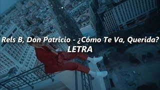 Rels B, Don Patricio   ¿Cómo Te Va, Querida? ❤️| LETRA