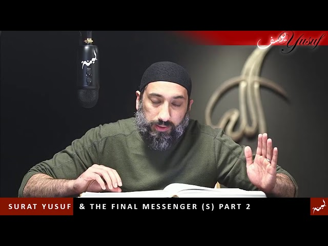 Surat Yusuf & The Final Messenger (S) Part 2