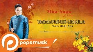 Mùa Xuân Trên Thành Phố Hồ Chí Minh | Phạm Nhật Sơn