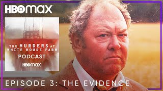 Ep. 3: The Evidence | The Murders At White House Farm: The Podcast | HBO Max