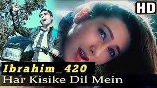 Har Kisi Ke Dil Mein Ek Ladki Ka Khayal full Video Song HD|ibrahim420|Karishma Kapoor|| Ibrahim 420