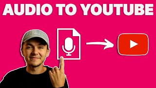 How to Upload Audio to YouTube (2021)
