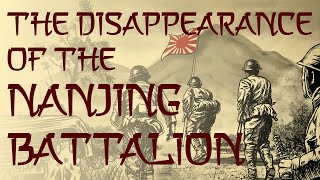 The Disappearance of the Nanjing Battalion